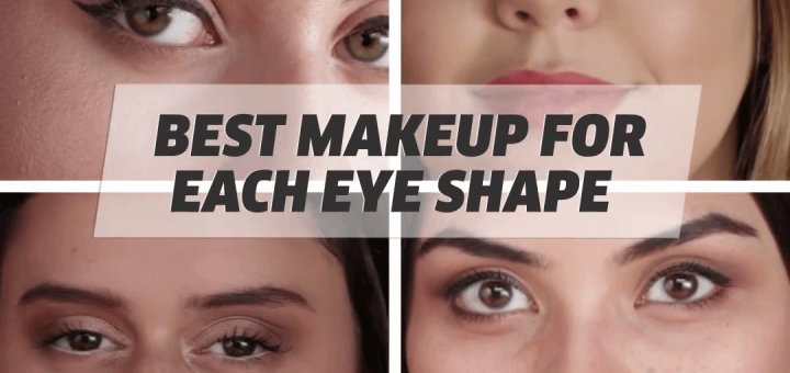 Best Makeup For Each Eye Shape