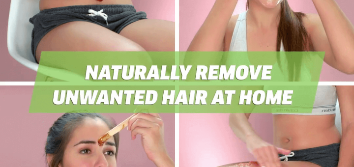 Naturally Remove Unwanted Hair At Home